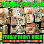 Foreign Exchange (Rdubl Remix) by Friday Ricky Dred
