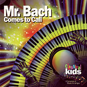 Mr. Bach Comes To Call by Classical Kids