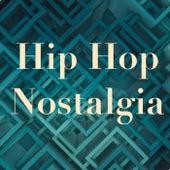 Hip Hop Nostalgia by Various Artists