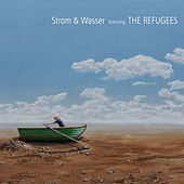featuring The Refugees by Strom & Wasser