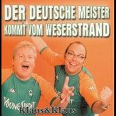Der Deutsche Meister kommt vom Weserstrand by Klaus & Klaus