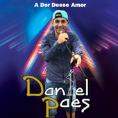 A Dor Desse Amor von Daniel Paes