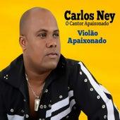 Violão Apaixonado von Carlos Ney O Cantor Apaixonado