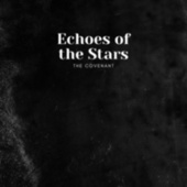 Echoes of the Stars by Covenant