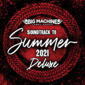 Soundtrack To Summer 2021 (Deluxe Edition) by Various Artists