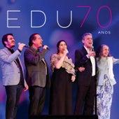 Edu 70 Anos (Special Edition) (Ao Vivo) von Edu Lobo