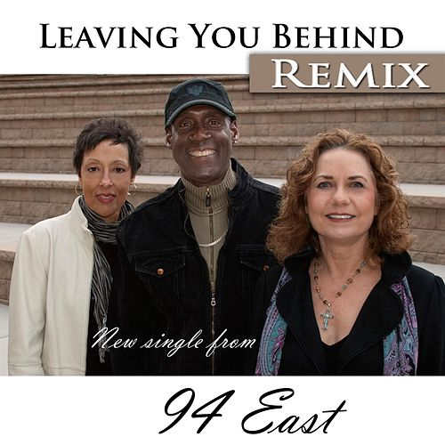 Leaving You Behind Remix by 94 East