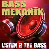 Listen 2 the Bass de Bass Mekanik