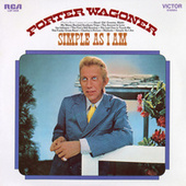 Simple as I Am by Porter Wagoner
