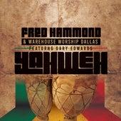 Yahweh (feat. Gary Edwards) by Fred Hammond