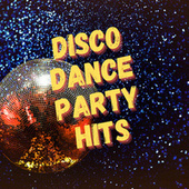Disco Dance Party Hits by Various Artists