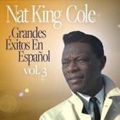 Grandes Éxitos En Español vol. 3 by Nat King Cole