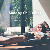 Sunday Chill Vibes by Various Artists
