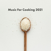 Music For Cooking 2021 von Various Artists