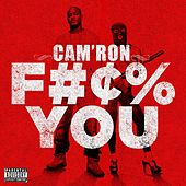 F*** You by Cam'ron