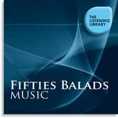 Fifties Ballads Music - The Listening Library de Various Artists