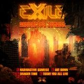 Radioactive Sunrise by Exile