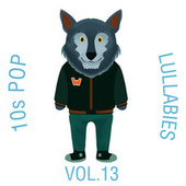 10s Pop Lullabies, Vol. 13 by The Cat and Owl