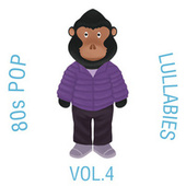 80s Pop Lullabies, Vol. 4 by The Cat and Owl