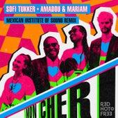 Mon Cheri (Mexican Institute Of Sound Remix) von Sofi Tukker & Pabllo Vittar