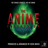 The Anime Collection, Vol. 7 by Geek Music