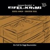 Eifel-Krimi, Folge 5: Eifel-Gold, Teil 1 von Jacques Berndorf