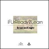 iFUrReadyToLearn by Brian McKnight