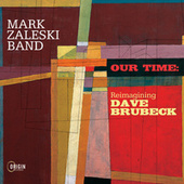 Our Time: Reimagining Dave Brubeck by Mark Zaleski