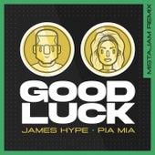 Good Luck (MistaJam Remix) de James Hype!