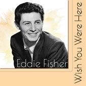 Wish You Were Here de Eddie Fisher
