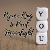 You by Pyrex King