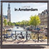 Lofi Chill in Amsterdam von Various Artists