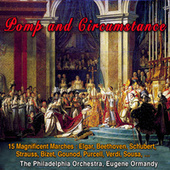 Pomp and Circumstance, Land Of Hope and Glory and Other Famous Classical Marches by Philadelphia Orchestra