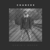 Chances by Dominic Broom