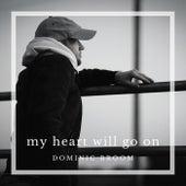 My Heart Will Go On de Dominic Broom