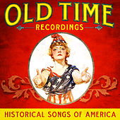 Old Time Recordings - Historical Songs of America by Various Artists