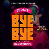 Bye Bye by Frosty