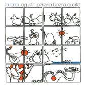 La Rana de Agustin Pereyra Lucena Quartet