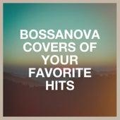 Bossanova Covers of Your Favorite Hits de Bossa Cafe en Ibiza