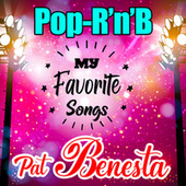My Favorite Songs - Pop R'n'B by Pat Benesta