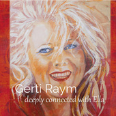 Deeply Connected With Ella by Gerti Raym