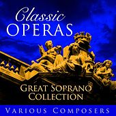 Classic Opera's -  Great Soprano Collection de Various Artists