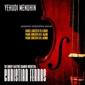 Bach: Double Concerto in D Minor, Piano Concerto in a Minor and C Major (Remastered) by Yehudi Menuhin