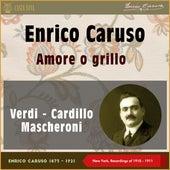 Amore O Grillo (New York, Recordings of 1910 & 1911) by Enrico Caruso