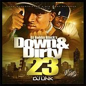 Down & Dirty 23 Hosted by DJ Unk by DJ Bobby Black