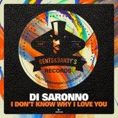 I Don't Know Why I Love You von Di Saronno