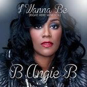 I Wanna Be by B Angie B