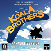 Call The Koala Brothers (From