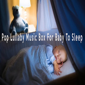 Pop Lullaby Music Box For Baby To Sleep by Color Noise Therapy