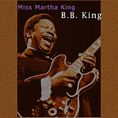 Miss Martha King by B.B. King